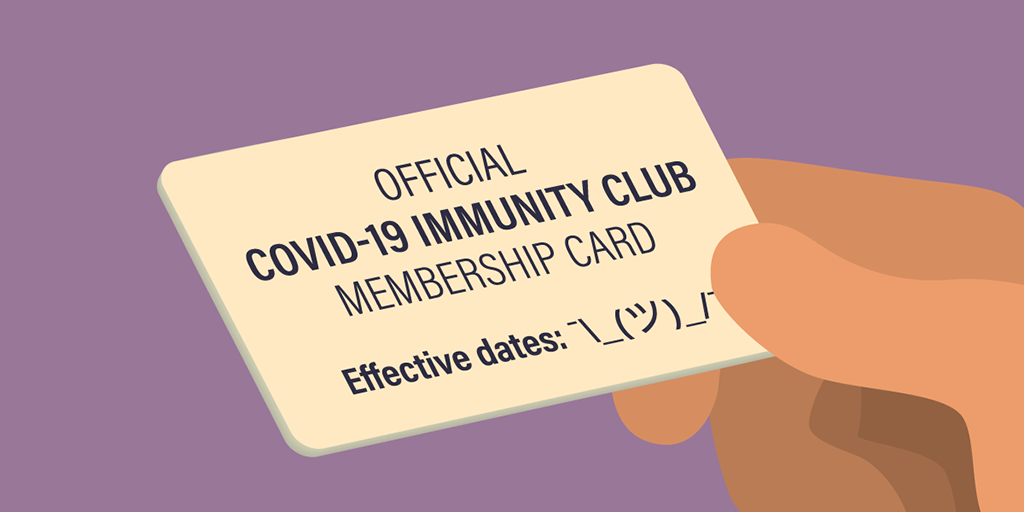 illustration of a hand holding a card that reads,'Official COVID-19 immunity club membership card, Effective dates:' followed by symbols depicting a person shrugging