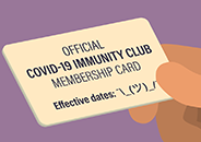 View of a hand holding a card that reads,'Official COVID-19 immunity club membership card, Effective dates:'  followed by symbols depicting a person shrugging